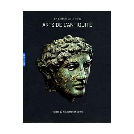 Arts de l'antiquité, le profane et le divin
