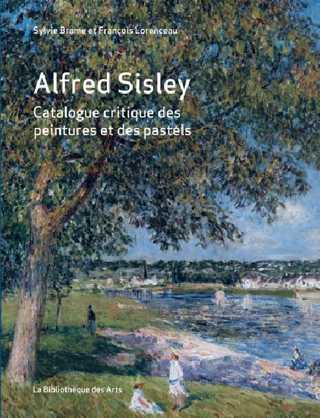 Alfred Sisley - Catalogue raisonné des peintures et des pastels