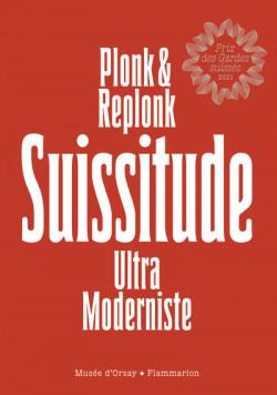 Suissitude Ultra Moderniste - Plonk & Replonk