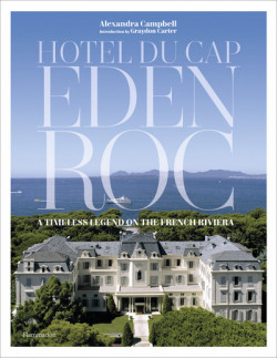 Hotel du Cap Eden Roc - A Timeless Legend on the French Riveria