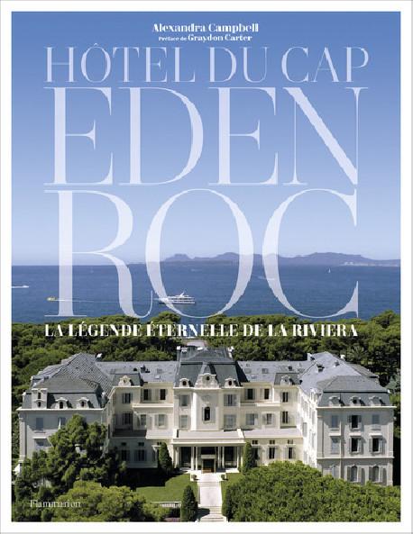 Hôtel du Cap Eden Roc - La légende éternelle de la Riviera