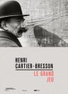 Henri Cartier-Bresson - Le Grand Jeu