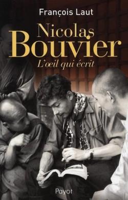 Nicolas Bouvier. L'œil qui écrit