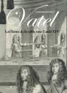 Vatel - Les fastes de la table sous Louis XIV