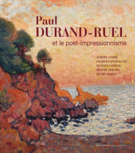Paul Durand-Ruel et le post-impressionnisme