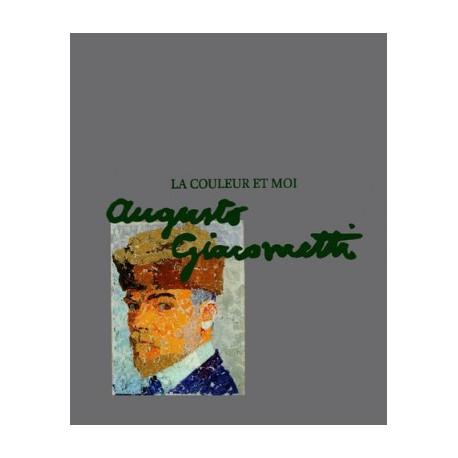 Auguste Giacometti, la couleur et moi