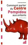 Comment parler du Centre Pompidou aux enfants