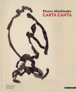 Pierre Alechinsky - Carta Canta