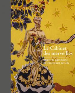 Le Cabinet des merveilles - Objets de patrimoine de l'Université de Lille