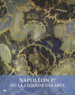 Napoléon Ier ou la légende des Arts 1800-1815