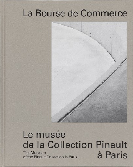 The Museum of the Pinault Collection in Paris