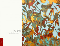 Pascal Honoré - Jardins inattendus
