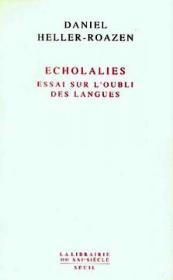 Echolalies. Essai sur l'oubli des langues