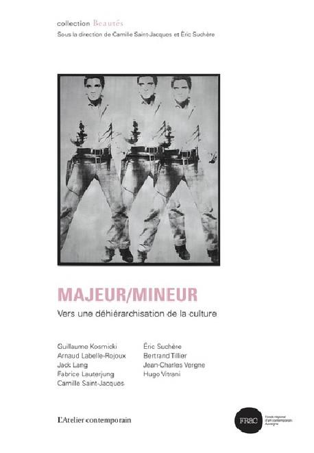 Majeur/Mineur - Vers une déhiérarchisation de la culture