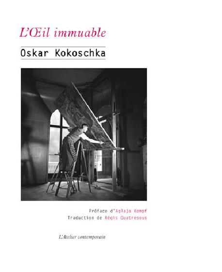 Oskar Kokoschka - L'oeil immuable