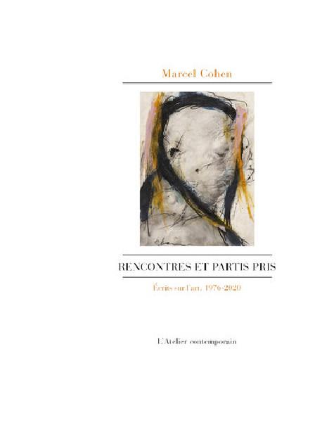 Marcel Cohen - Rencontres et partis pris. Ecrits sur l'art, 1976-2020