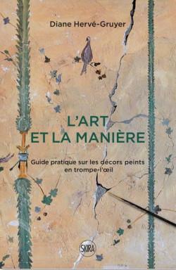 L'art et la maniere - Guide pratique sur les décors peints en Trompe-l'oeil