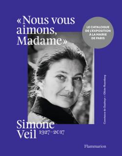 « Nous vous aimons, Madame » - Simone Veil, 1927-2017