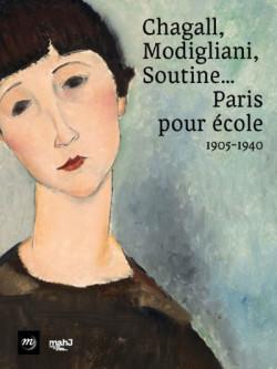 Chagall, Modigliani, Soutine... Paris pour école 1905-1940