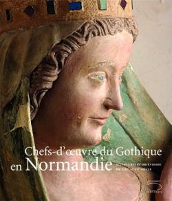 Chefs-d'oeuvre du Gothique en Normandie
