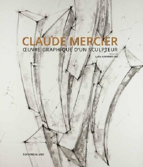 Claude Mercier - Oeuvre graphique d'un sculpteur