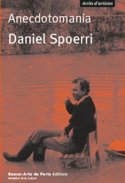 Anecdotomania - Ecrits  de Daniel Spoerri