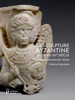 La sculpture byzantine du IXe au XVe siècle