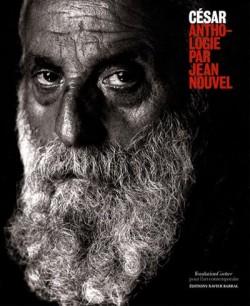César. Anthologie par Jean Nouvel