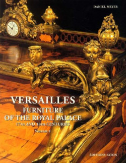 Versailles. Furniture of the Royal Palace