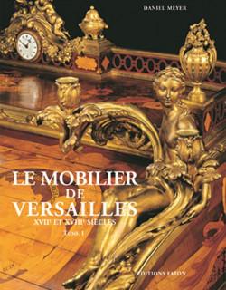 Le mobilier de Versailles, XVIIe et XVIIIe siècle