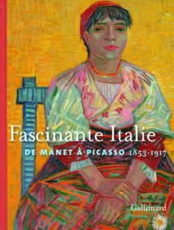 Fascinante Italie, de Manet à Picasso (1856-1917)