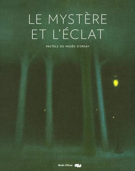 Le mystère et l'éclat, pastels du musée d'Orsay