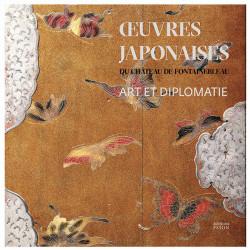 Œuvres japonaises du château de Fontainebleau - Art et diplomatie