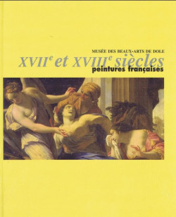 Musée des Beaux-Arts de Dole - XVIIe et XVIIIe siècles, peintures françaises
