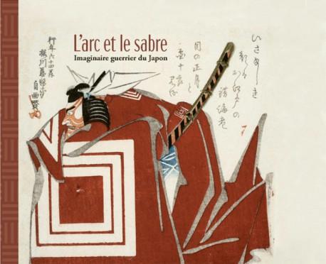 L'arc et le sabre - Imaginaire du guerrier japonais
