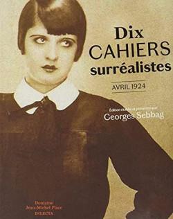 Dix cahiers surrealistes - Printemps 1924