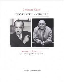 Germain Viatte - L'Envers de la médaille, Mondrian et Dubuffet