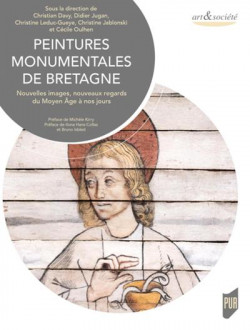 Peintures monumentales de Bretagne - Nouvelles images, nouveaux regards du Moyen Age à nos jours