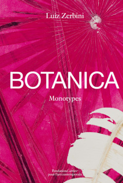 Luiz Zerbini, Botanica - Monotypes 2016-2020