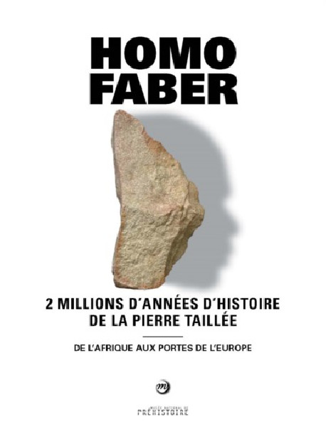Homo faber - 2 million years of carved stone history