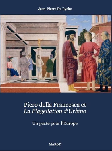 Piero della Francesca et la Flagellation d'Urbino - Un plaidoyer pour l'Europe