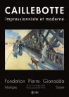 Gustave Caillebotte - Impressionniste et moderne