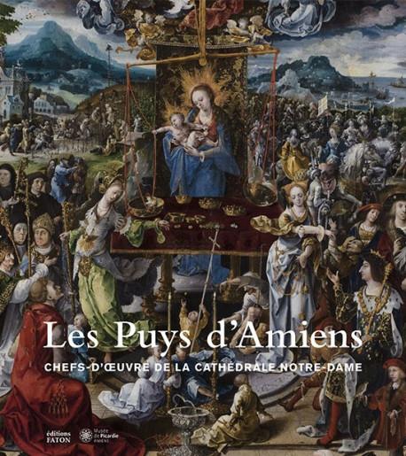 Les Puys d'Amiens - Chefs-d'oeuvre de la Cathédrale Notre-Dame