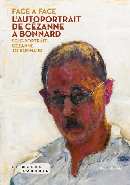 Face à face - L'autoportrait de Cézanne à Bonnard