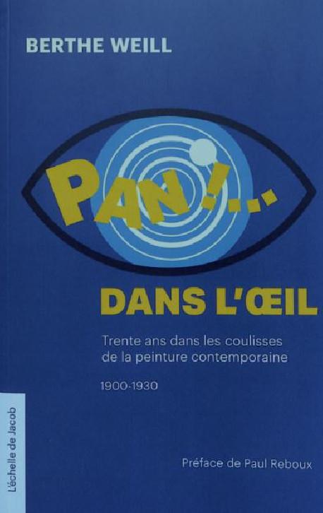 Pan !... dans l'œil… ou Trente ans dans les coulisses de la peinture contemporaine 1900-1930