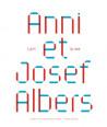 Anni et Josef Albers, l'art et la vie