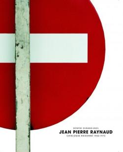 Catalogue raisonne Jean-Pierre Raynaud - 1962-1973