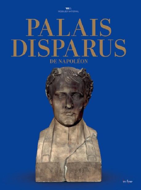 Palais disparus de Napoléon - Tuileries, Saint-Cloud, Meudon