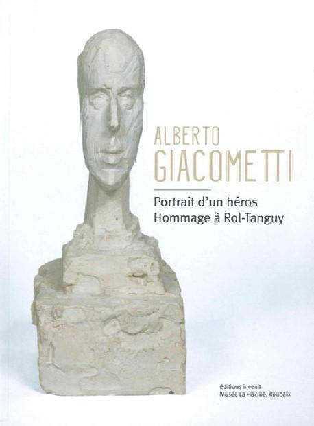 Alberto Giacometti - Portrait d'un héros. Hommage à Rol-Tanguy