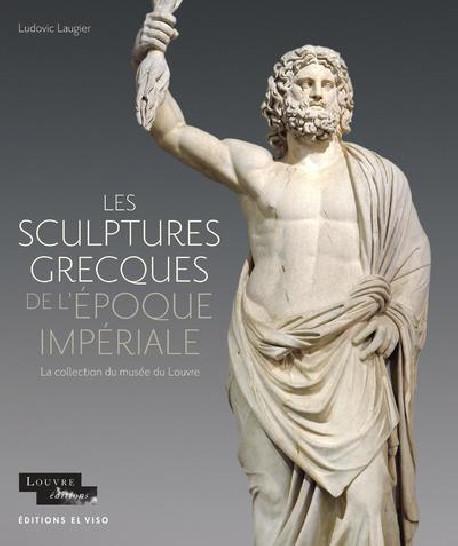 Sculptures grecques de l'époque impériale - La collection du Louvre
